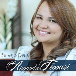 CD Amanda Ferrari - Eu Vejo Deus 2015 - Torrent download