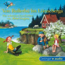 Von Bullerbü bis Lönneberga (Die schönsten Geschichten von Astrid Lindgren)