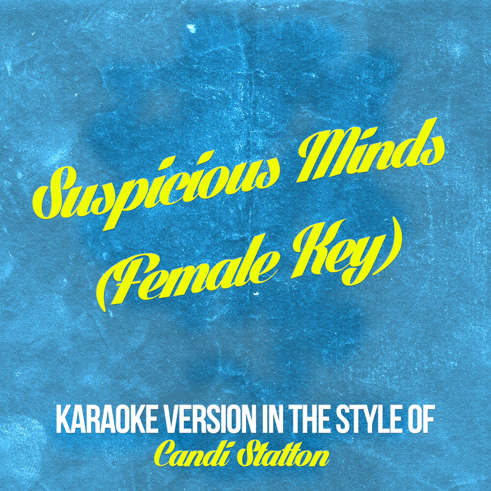 Suspicious Minds (Female Key) [In the Style of Candi Statton] [Karaoke Version]