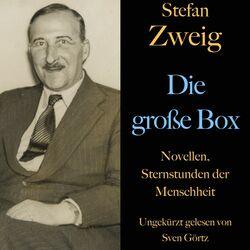 Stefan Zweig: Die große Box (Novellen, Sternstunden der Menschheit) Audiobook