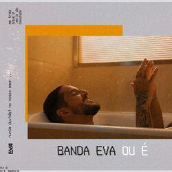 Banda Eva – Ou É 2019 CD Completo