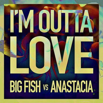 I'm Outta Love cover