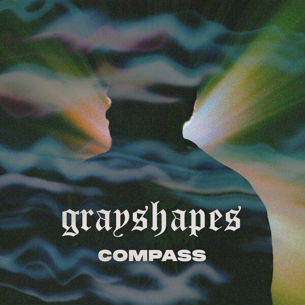Grayshapes - Compass [single] (2021)