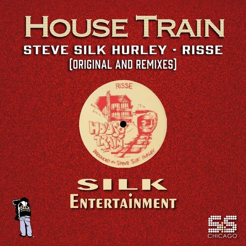 Steve Silk Hurley & Risse – House Train (S&S Remixes) [S&S Records]