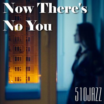 Now There's No You (feat. Dave Howard & Veronica Timms) cover