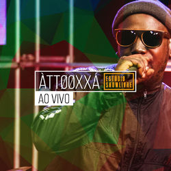 ÀTTØØXXÁ – Ao Vivo no Estúdio Showlivre 2019 CD Completo