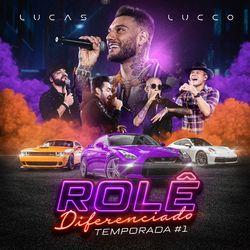 Lucas Lucco – Rolê Diferenciado, Temp. #1 (Ao Vivo) 2021 CD Completo