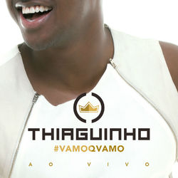 CD Thiaguinho - #Vamoqvamo - Ao Vivo (Deluxe) 2016 - Torrent download