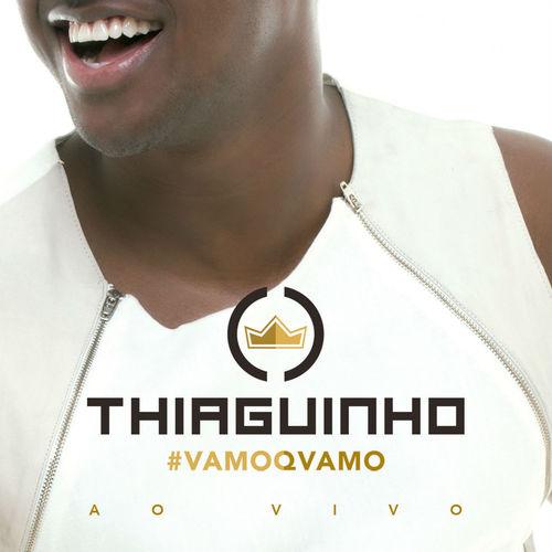 Download Thiaguinho - #Vamoqvamo - Ao Vivo (Deluxe) 2016