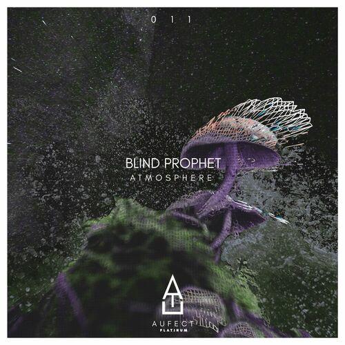 Download Blind Prophet - Atmosphere (AUFP011) mp3