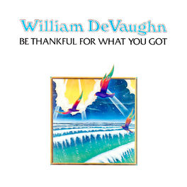 Album cover of Be Thankful for What You Got