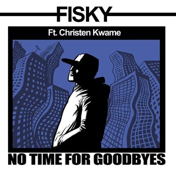 No Time For Goodbyes (feat. Christen Kwame) cover