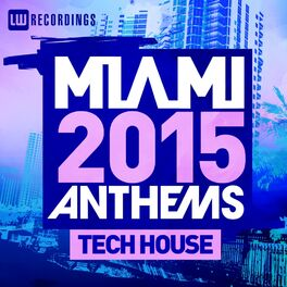 Album cover of Miami 2015 Anthems: Tech House