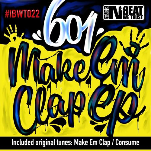 601 - Make Em Clap EP