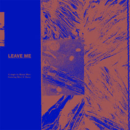 Album cover of Leave Me (feat. Marc E. Bassy)