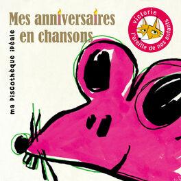 Album cover of Mes anniversaires en chansons (Ma discothèque idéale)