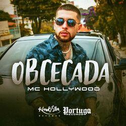 Música Obcecada – MC Hollywood Mp3 download