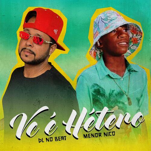 Música Você É Hetero – Menor Nico, DL No Beat Mp3 download