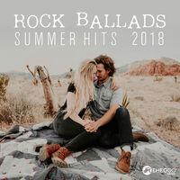 Various Artists: Rock Ballads Summer Hits 2018 - Music Mix