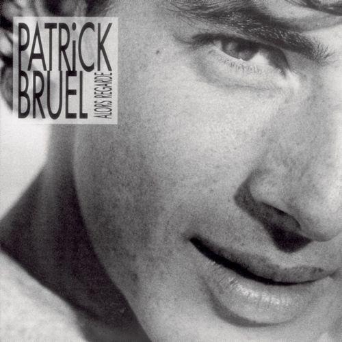 album patrick bruel alors regarde