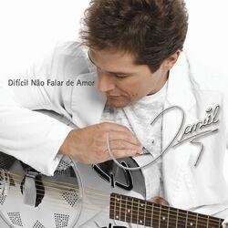 Daniel – Difícil Não Falar de Amor 2008 CD Completo