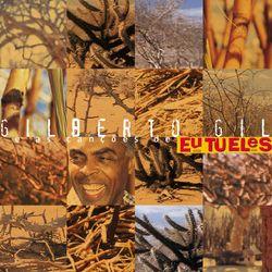 Gilberto Gil – As canções de eu, tu, eles 1982 CD Completo