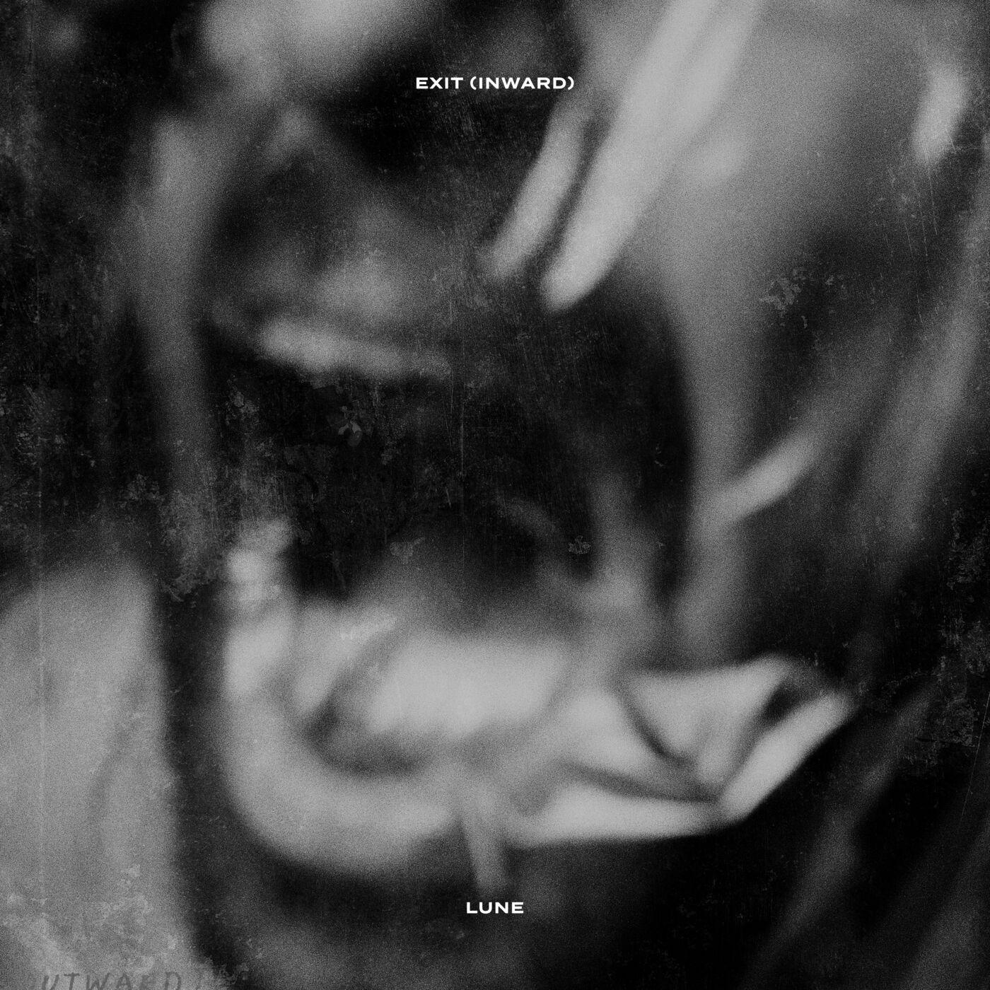 Lune - Exit (Inward) [single] (2021)