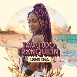 Download Lourena - Tava Tudo Tranquilin