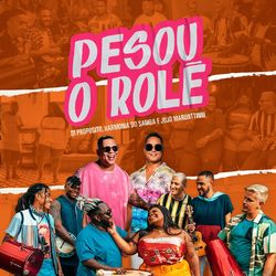 Música Pesou o Rolê – Di Propósito, Harmonia Do Samba, Jojo Maronttinni Mp3 download