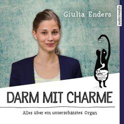 Darm mit Charme (Alles über ein unterschätztes Organ)