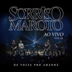 Sorriso Maroto – De Volta Pro Amanhã, Vol. 3 (Ao Vivo) 2018 CD Completo