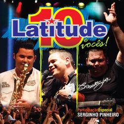 Latitude 10 – Latitude 10 e Vocês (Ao Vivo) 2009 CD Completo