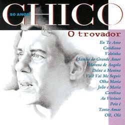 Chico Buarque – Chico 50 Anos – O Trovador 1994 CD Completo