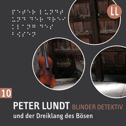 (10) Peter Lundt und der Dreiklang des Bösen Audiobook