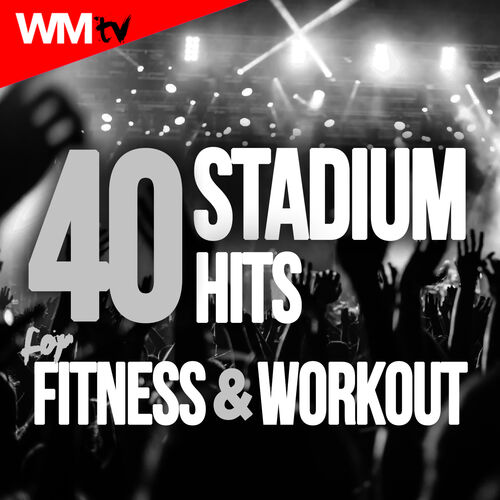 Workout Music Tv: 40 Stadium Hits For Fitness & Workout (126