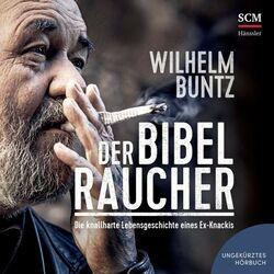 Der Bibelraucher (Die knallharte Lebensgeschichte eines Ex-Knackis) Audiobook