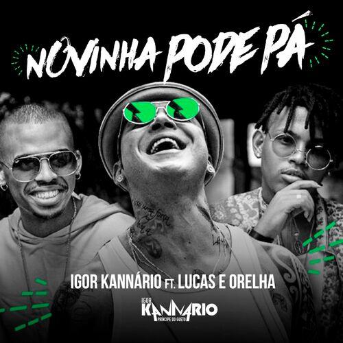 Baixar Música Novinha Pode Pá – Igor Kannário, Lucas e Orelha (2018) Grátis