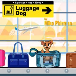 Connect the Dots / Luggage Dog