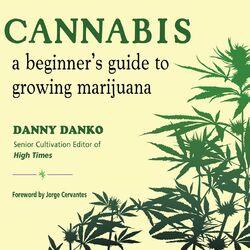 Cannabis - A Beginner's Guide to Growing Marijuana (Unabridged) Audiobook
