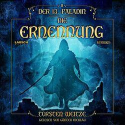 Die Ernennung: Der 13. Paladin - Band 2 Audiobook