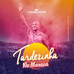 CD Thiaguinho – Tardezinha No Maraca (Ao Vivo) 2020 - Torrent download