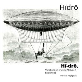 Album cover of Hī-Drō. Variations on Cruising Altitude / Spelunking Venice, Reykjavîk