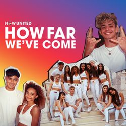 How Far We've Come - Now United Download