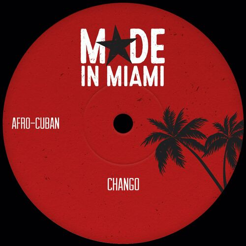 Afro-Cuban – Chango [Made In Miami]