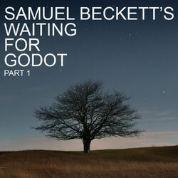 Samuel Beckett's Waiting For Godot, Pt. 1