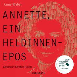 Annette, ein Heldinnenepos (Ungekürzt) Audiobook