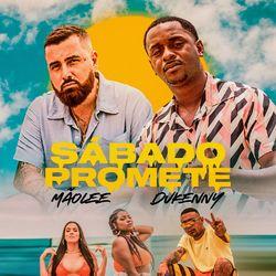 Sábado Promete (Com MC Dukenny)