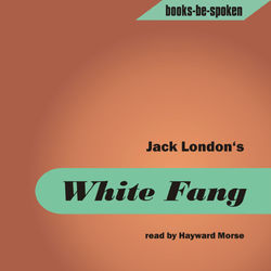 Jack London - White Fang read by Hayward Morse (MP3 Album)