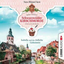 Isabella und das tödliche Geheimnis - Schwarzwälder Kirschmorde - Schwarzwaldkrimi, Teil 2 (Ungekürzt) Audiobook