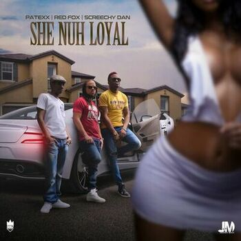 She Nuh Loyal cover